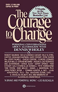 Courage to Change: Personal Conversation About Alcoholism with Dennis Wholey (Hope and Help for Alcoholics and Their Families)