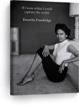 Quote by Dorothy Dandridge and Photo at Home Black and White Wall Art CANVAS PRINT Beautiful African American Icon Artwork Home Decor Stretched Ready to Hang- %100 Handmade in the USA - 12x8