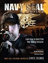 Navy SEAL Shooting: Learn how to shoot from their leading instructor PDF