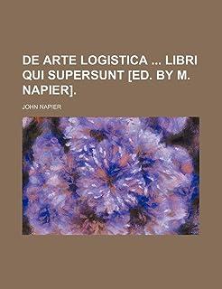 de Arte Logistica Libri Qui Supersunt [Ed. by M. Napier].