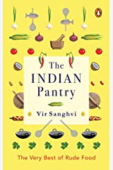 The Indian Pantry: The Very Best of Rude Food Kindle Edition