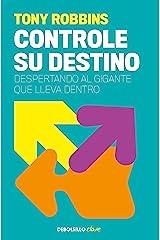 Controle su destino: Despertando el gigante que lleva dentro (Spanish Edition) Kindle Edition