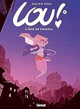 Lou: L'age De Cristal (6) (French Edition)