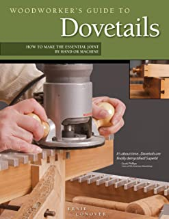 Woodworker's Guide to Dovetails: How to Make the Essential Joint by Hand or Machine (Fox Chapel Publishing)