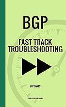 BGP Fast Track Troubleshooting: Summarised BGP Troubleshooting Scenarios and Tools