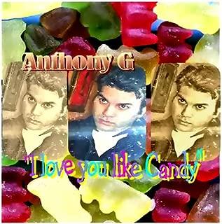 I Love You Like Candy