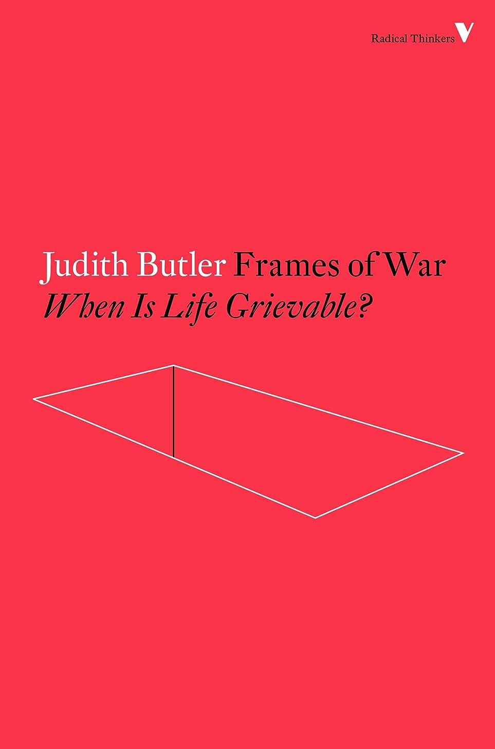黙麻痺胆嚢Frames of War: When Is Life Grievable? (Radical Thinkers) (English Edition)