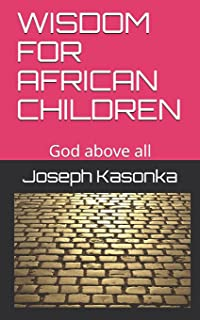 Wisdom for African Children: God above all