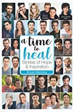 A Time To Heal: Stories of Hope & Inspiration