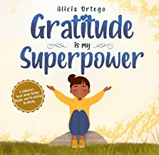 Gratitude is My Superpower: A children's book about Giving Thanks and Practicing Positivity (English Edition)