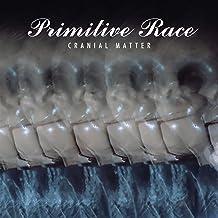 NEW! Mediafire PRIMITIVE RACE - Cranial Matter Album