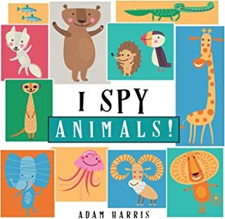 I Spy Animals!: A Guessing Game for Kids 1-3