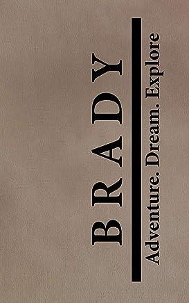 Brady Adventure Dream Explore: Personalized Journals for Travelers