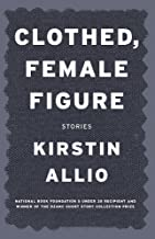 Clothed, Female Figure: Stories