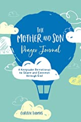 The Mother and Son Prayer Journal: A Keepsake Devotional to Share and Connect Through God Hardcover