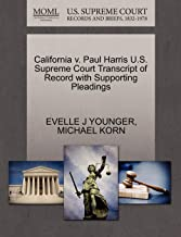 California v. Paul Harris U.S. Supreme Court Transcript of Record with Supporting Pleadings