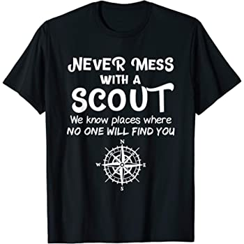 Scout Shirt Never Mess With A Scout T-Shirt