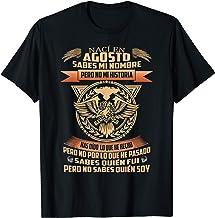 Mens Nací En Agosto Sabes Mi Nombre Pero No Mi Historia T-Shirt