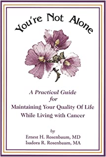 You're Not Alone A Practical Guide for Maintaining Your Quality of Life While Living with Cancer (English Edition)