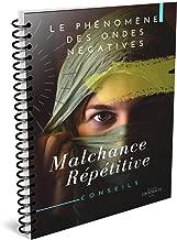 LE PHÉNOMÈNE DES ONDES NÉGATIVES: Malchance Répétitive (French Edition)
