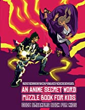Code Breakers Book for Kids (An Anime Secret Word Puzzle Book for Kids): Sota is searching for his sister Mei. Using the map supplied, help Sota solve ... obstacles, and find the hidden portal.