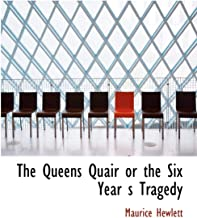 The Queens Quair or the Six Year s Tragedy
