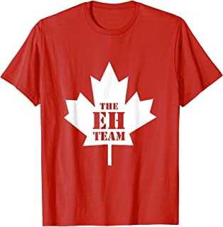 The Eh Team Funny Sarcastic Canada T-Shirt