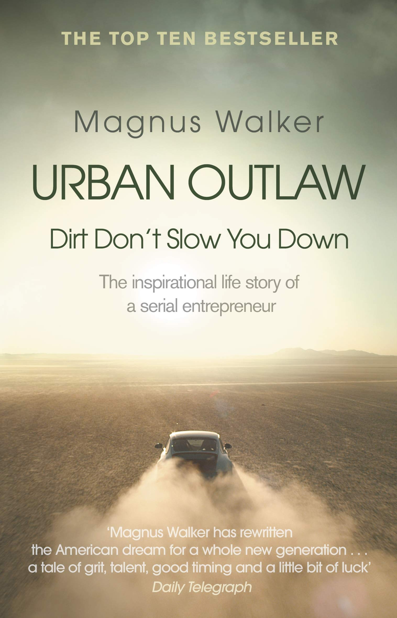 Urban Outlaw: Dirt Don't Slow You Down: How I Became An Unlikely Entrepeneur By Breaking All The Rules