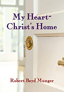 My Heart-Christ`s Home