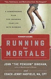دویدن برای Mortals: یک برنامه عوام برای تغییر زندگی شما از طریق دویدن