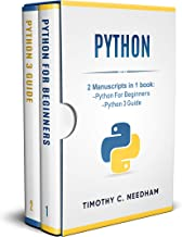 Python: 2 Manuscripts in 1 book : -  Python For Beginners - Python 3 Guide