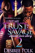 I Put My Trust In A Savage 2