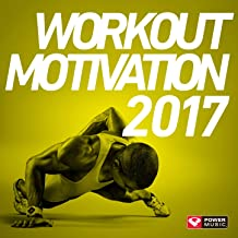 Workout Motivation 2017 (Unmixed Workout Music Ideal for Gym, Jogging, Running, Cycling, Cardio and Fitness)