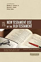 Three Views on the New Testament Use of the Old Testament (Counterpoints: Bible and Theology Book 18)
