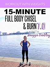 15-Minute Full Body Chisel & Burn 7.0 Workout (with weights)