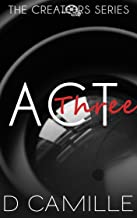 Act Three (The Creators Series Book 3)