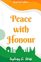 Peace with Honour by Sydney C. Grier: Illustrated Edition with Author Biography