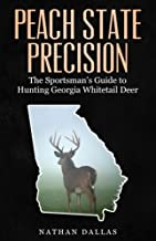 Peach State Precision: The Sportsman's Guide to Hunting Georgia Whitetail Deer