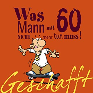 Geburtstag mann sprüche 60 lustige l▷ 60.
