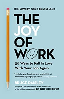 The Joy of Work: The No.1 Sunday Times Business Bestseller – 30 Ways to Fix Your Work Culture and Fall in Love with Your J...
