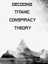 Best titanic conspiracy theory Reviews