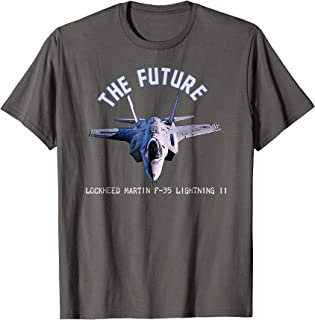 Lockheed Martin F-35 Lightning II. The Future t-shirt