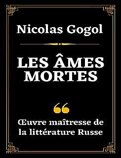 Les Âmes Mortes : Œuvre Maîtresse de la Littérature Russe | Édition Intégrale Annotée Parties 1 et 2 | 600 pages (French E...