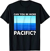 Can You Be More Pacific? Funny West Coast Pun Surf Shirt