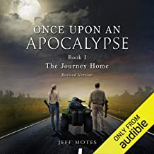 The Journey Home: Revised Edition: Once upon an Apocalypse, Book 1