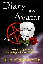 Diary of an Avatar Part 2: A revealing memoir exposing a secret society