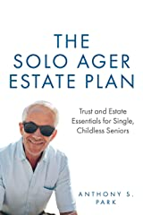 The Solo Ager Estate Plan: Trust and Estate Essentials for Single, Childless Seniors Kindle Edition