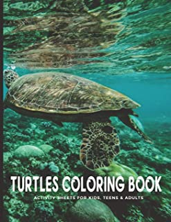 Turtles Coloring Book Activity Sheets For Kids, Teens & Adults: Fun, Easy and Relaxing Pages - Relaxation and De-Stress; Images To Inspire Creativity ... Color Therapy; Birthday Appreciation Gift
