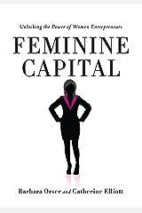 Feminine Capital: Unlocking the Power of Women Entrepreneurs (English Edition) Format Kindle