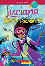 Luciana: Misión submarina (Braving the Deep) (American Girl: Girl of the Year 2018, Book 2): Spanish Edition (2)